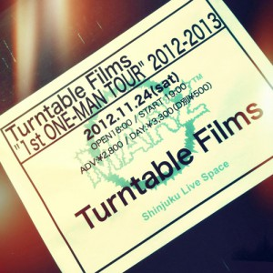 Turntable Films 2012.11.24 新宿MARZ